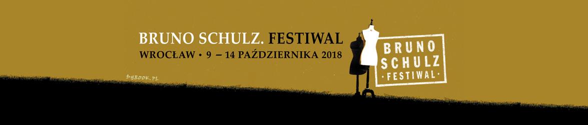 7. edycja Bruno Schulz. Festiwal
