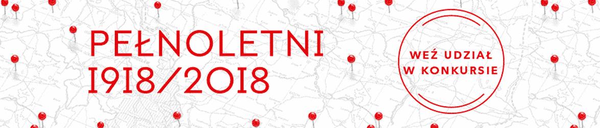 Konkurs Pełnoletni 1918/2018